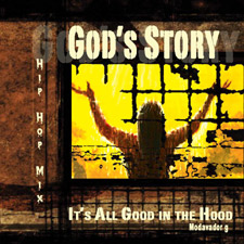 God's Story Holy Hip Hop Audio CD, It's All Good in the Hood